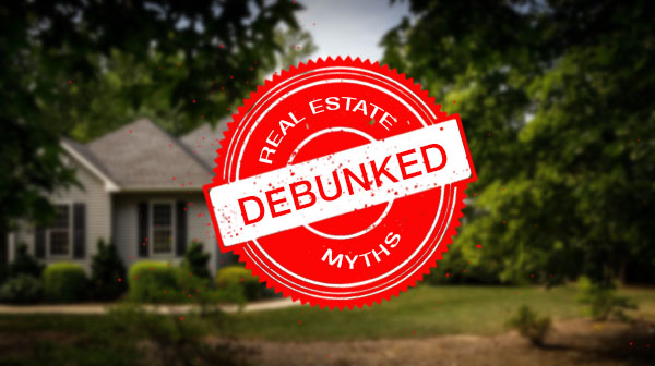 Debunking the Top 5 Real Estate Myths